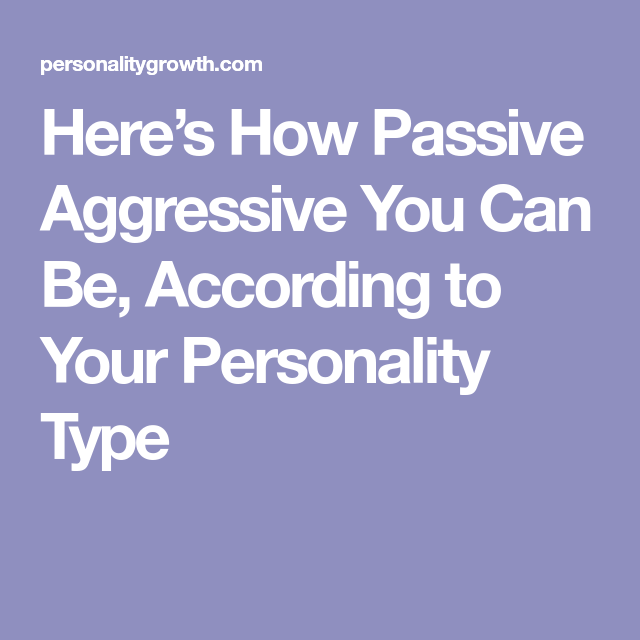 What is a passive aggressive personality type