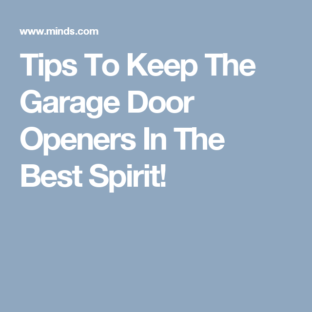 Tips To Keep The Garage Door Openers In The Best Spirit Keep The
