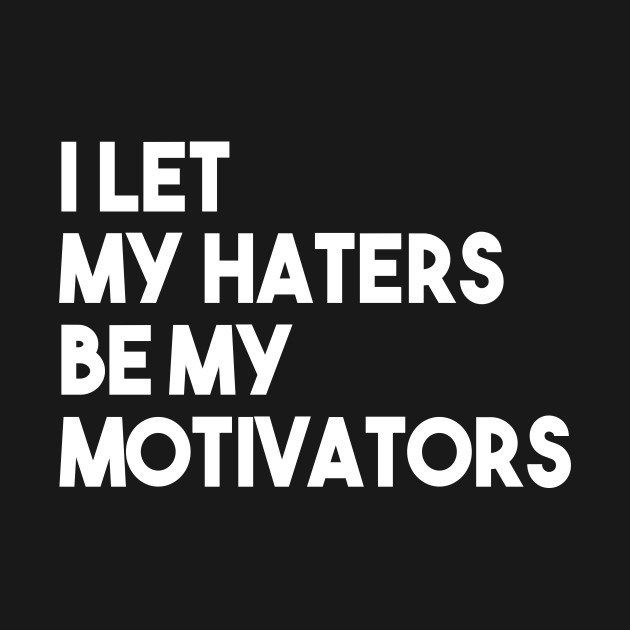 101 Attitude Quotes and Sayings about Haters that Are Timelessly Cool is part of Quotes about haters - Collection of best uplifting quotes and sayings about haters  Share these status messages, images, meme, and quotes on haters and give them a royal ignore!