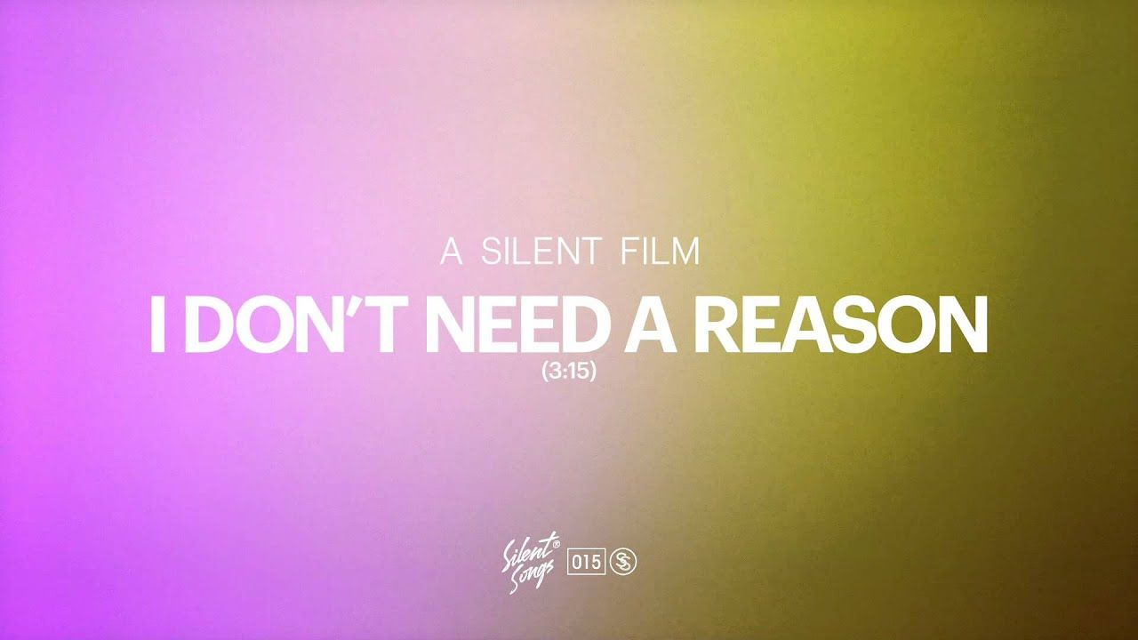 A Silent Film - I Don't Need A Reason