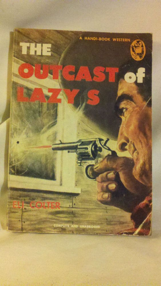 The Outcast Of Lazy S  by  Eli Colter,Handi-Book,  Western,  Paperback #95,