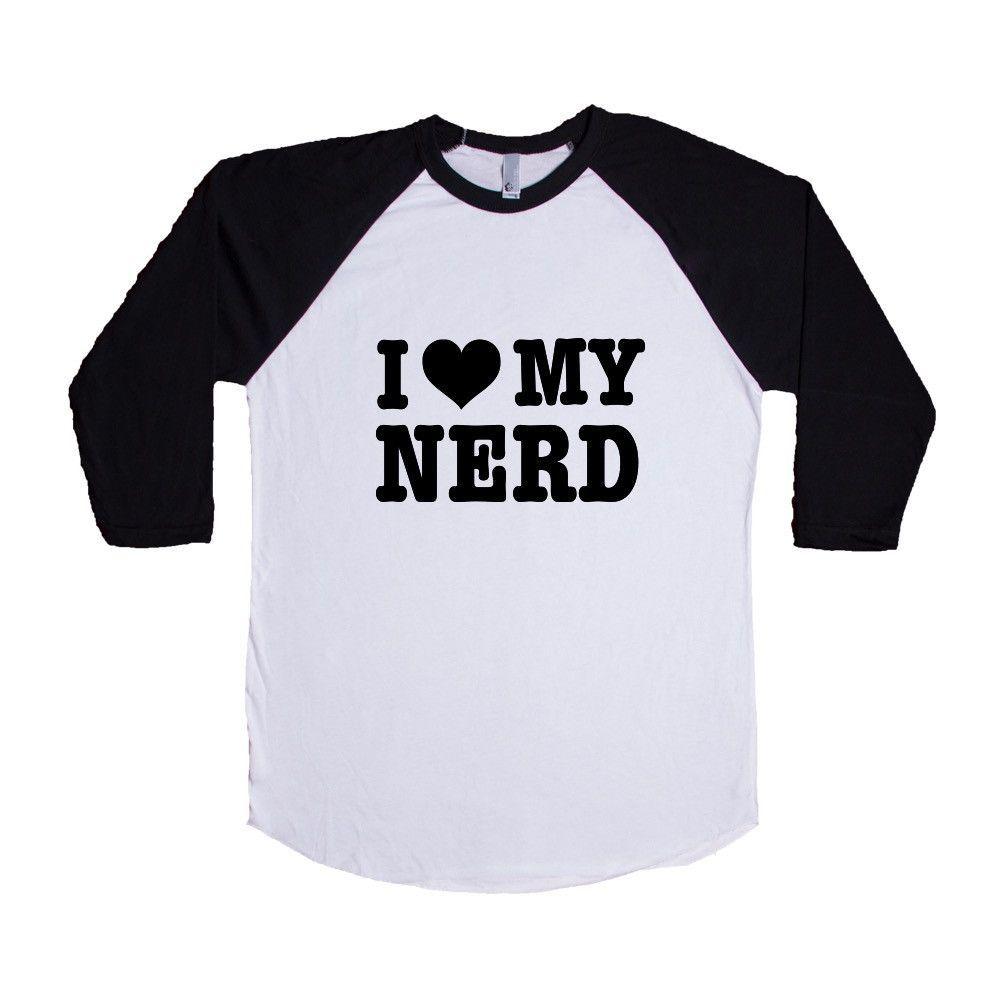 I Love My Nerd Geek Geeky Nerdy Girlfriend Boyfriend Loving Lovers Relationship Relationships Dating Dates Date Unisex Adult T Shirt SGAL3 Baseball Longsleeve Tee