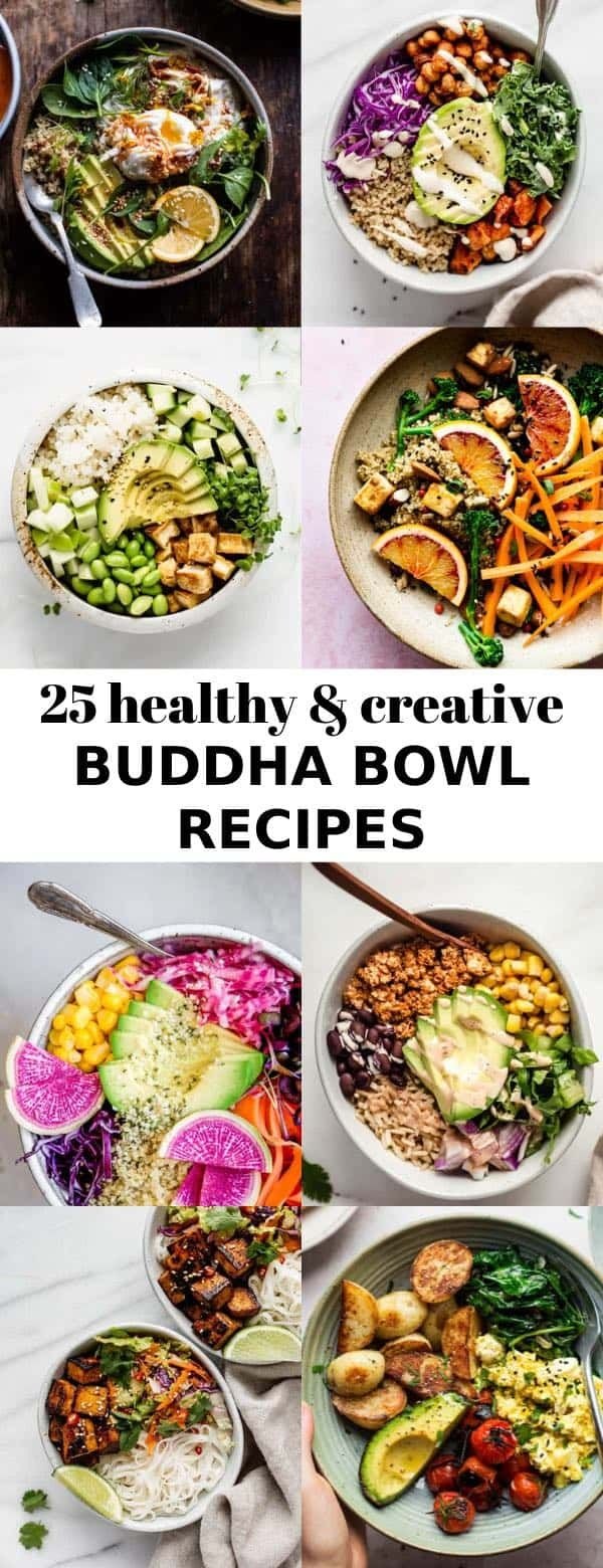 These 25 Healthy and Creative Buddha Bowl Recipes are filled with fresh vegetables, warm proteins, and deliciously paired sauces or dressings! #buddhabowls #healthyrecipes #fresh #easymeals