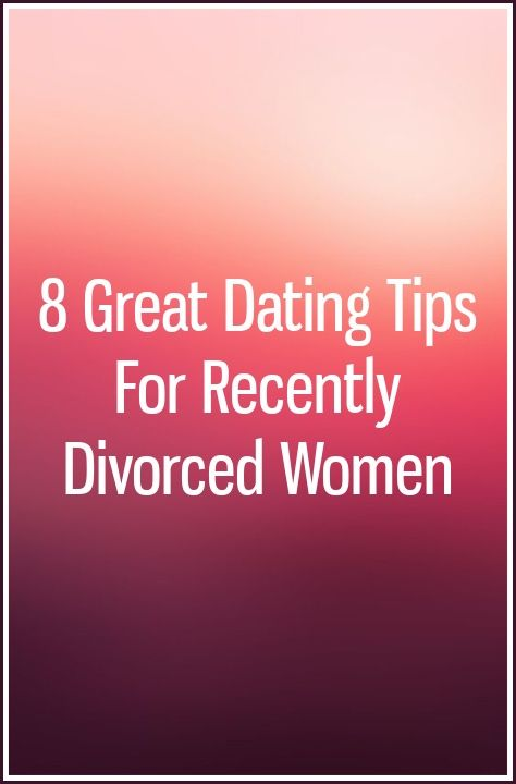 dating a woman who is recently divorced