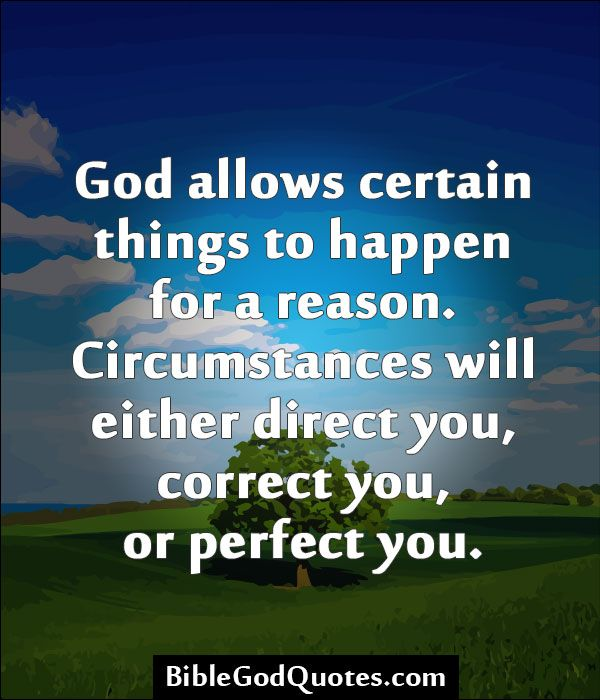 BibleGodQuotes.com God Allows Certain Things To Happen For
