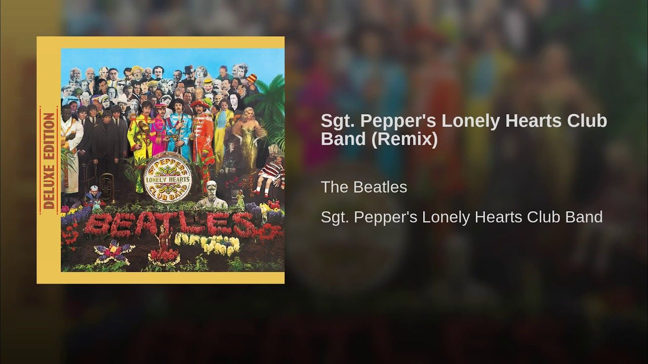 Sgt Pepper S Lonely Hearts Club Band Remix Lonely Heart Sgt Peppers Lonely Hearts Club Band The Beatles