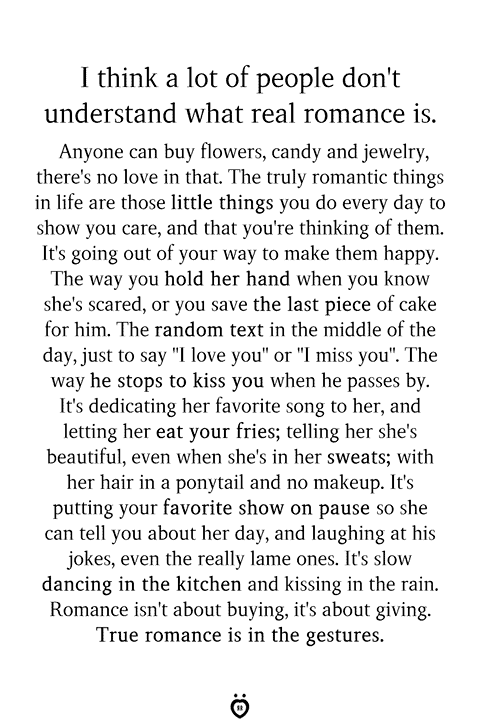 I Think A Lot Of People Don't Understand What Real Romance Is
