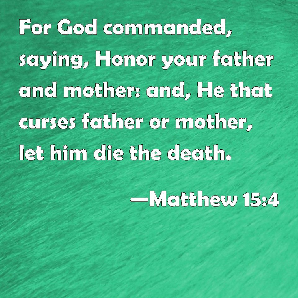 What Bible Verse Is 15 4 Verse Matthew 15 4 For God Commanded