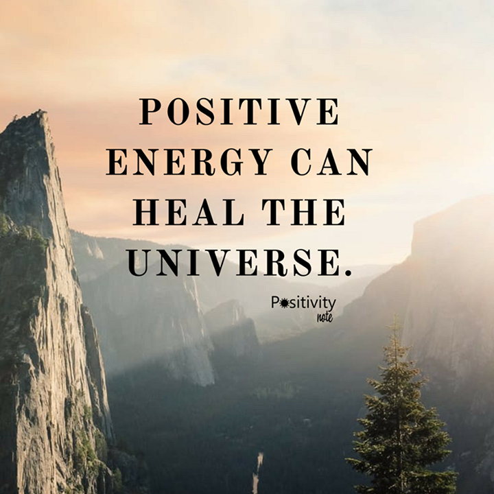 Positive Energy Can Heal The Universe Positivitynote