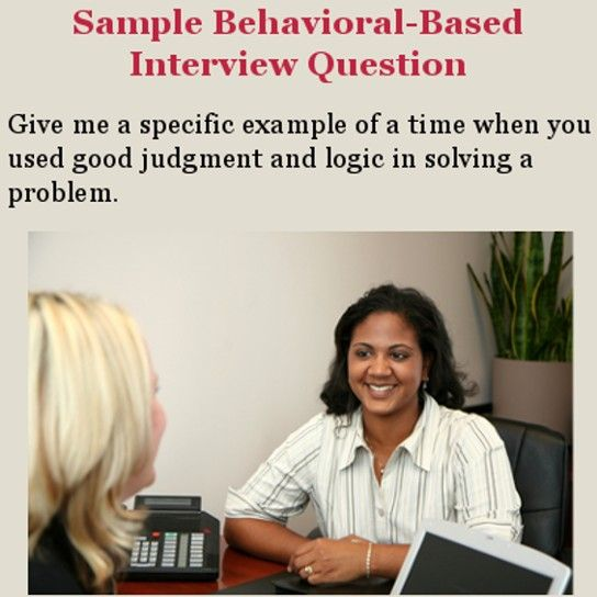 Sample Behavioral-Based Interview Question Give me a specific