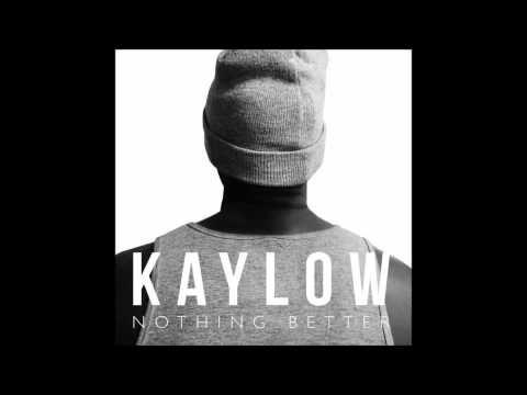 Kaylow - Nothing Better (Original Mix)