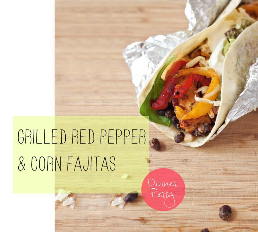 Grilled Red Pepper and Corn Fajitas