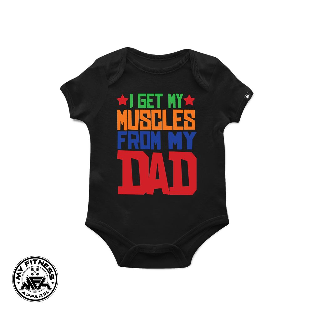 I Get My MUSCLES From My Dad Funny Baby Onesie
