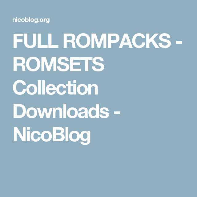 FULL ROMPACKS - ROMSETS Collection Downloads - NicoBlog | raspberry