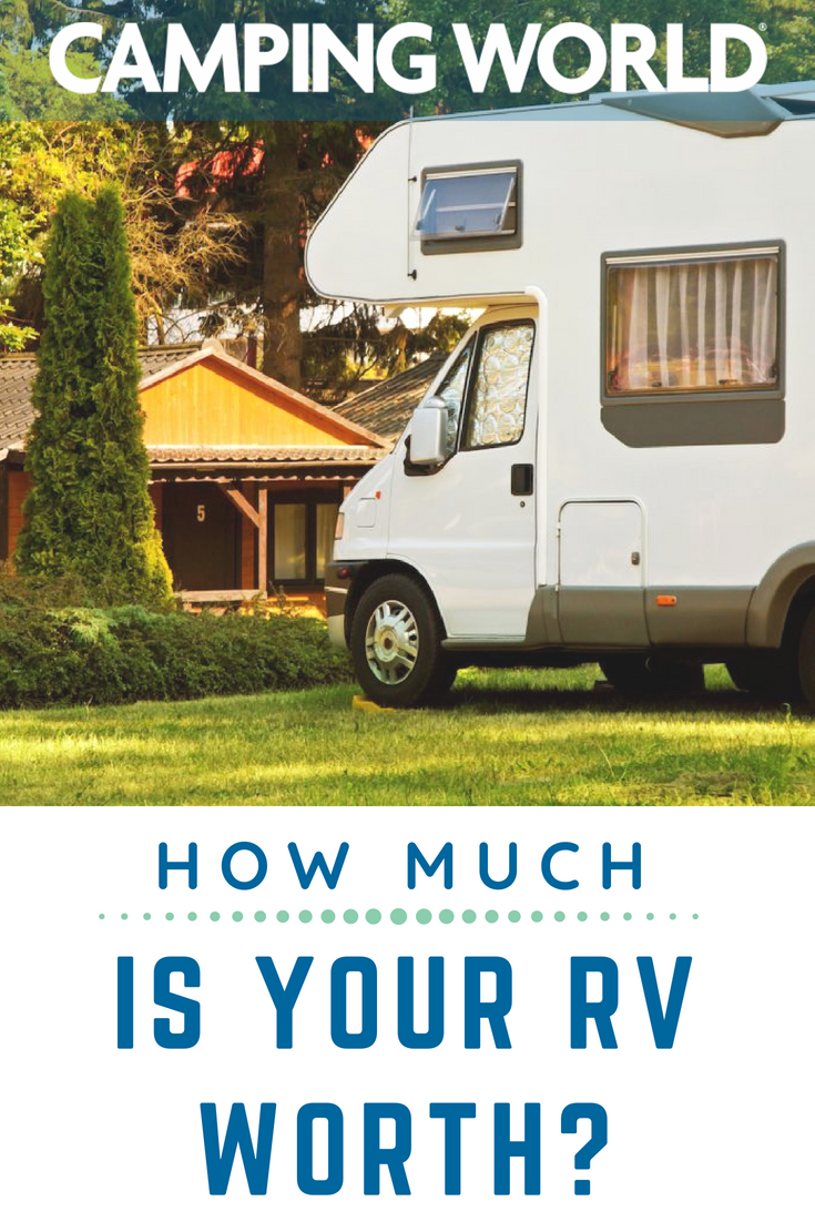 Sell Your Rv For What It S Worth Here S How You Can Properly Value Your Camper Before You Sell Camping World Rv Sales Camping World Rv Camping Accessories