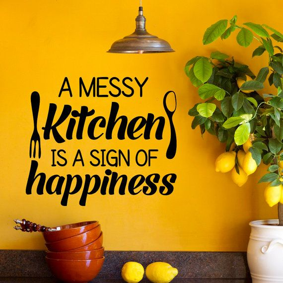 Wall Decal Kitchen Decals Quotes A Messy Kitchen Is A Sign Of ...