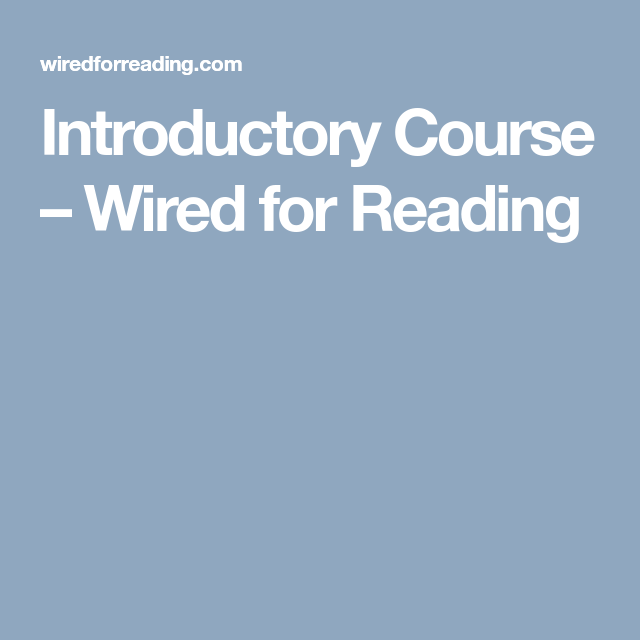 Introductory Course – Wired For Reading