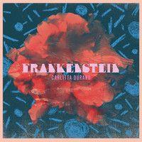Frankenstein by CarlittaDurand on SoundCloud