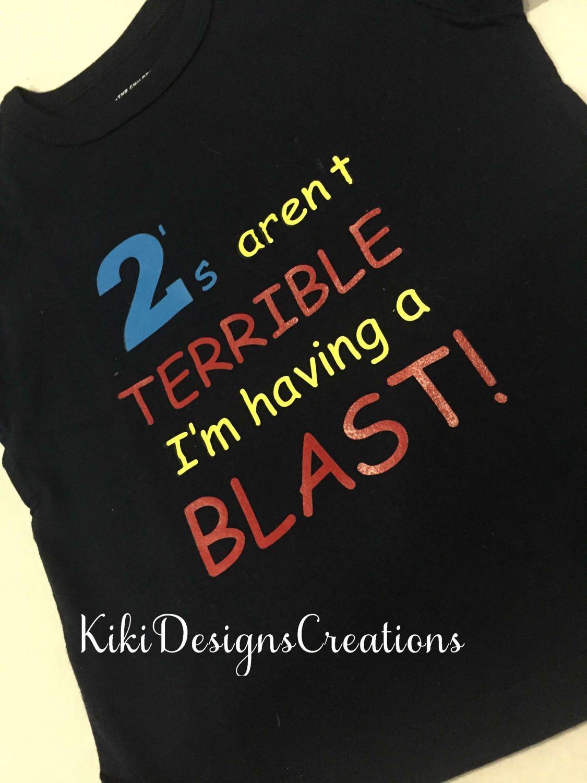Terrible Twos S Shirt 2nd Birthday Funny Shirt Boys Tshirt Toddler T Shirt Twos Aren T Terrible I M Having A Blas Boys T Shirts Toddler Tshirts Funny Shirts