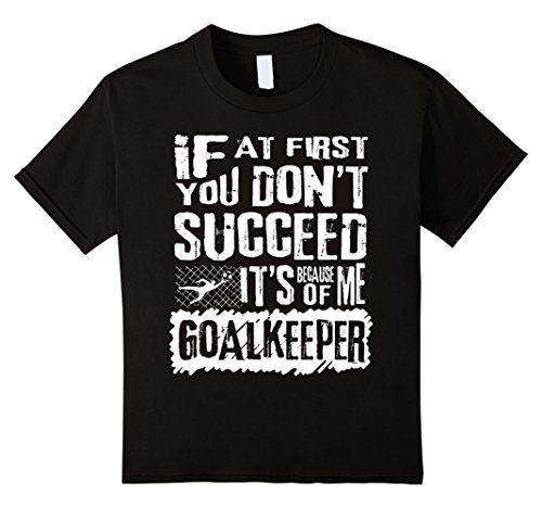 Amazon.com: Soccer Goal Keeper Shirts Funny Goalie Saying T-Shirt: Clothing