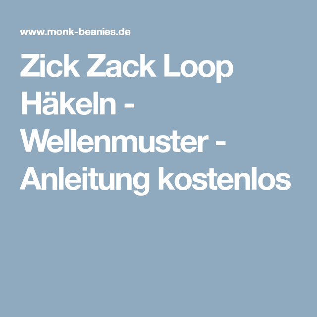 Zick Zack Loop Häkeln - Wellenmuster - Anleitung kostenlos ...