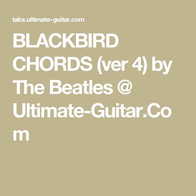 BLACKBIRD CHORDS (ver 4) by The Beatles @ Ultimate-Guitar.Com ...