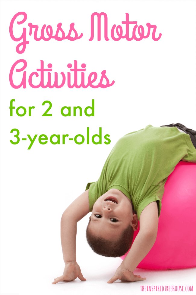 Gross Motor Skills Activities For 2 And 3 Year Olds The Inspired Treehouse Skills Activities Gross Motor Activities Motor Skills Activities