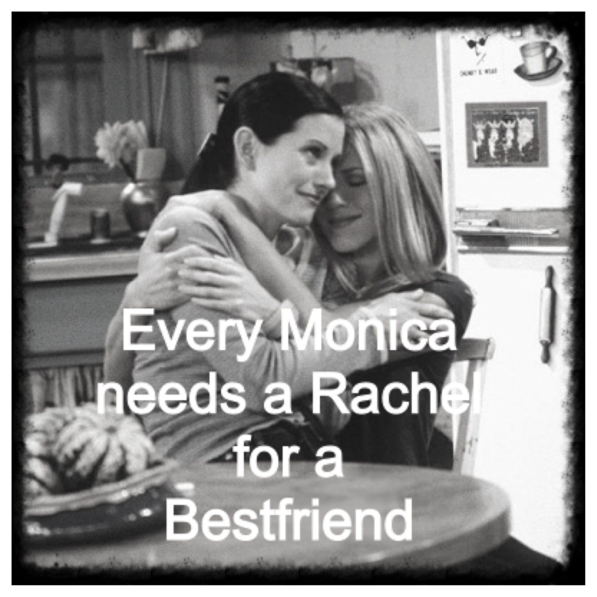 #friends #rachelandmonica #bestfriends #quotes