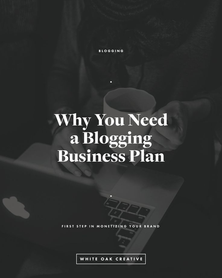 Why You Need to Write a Blogging Business Plan