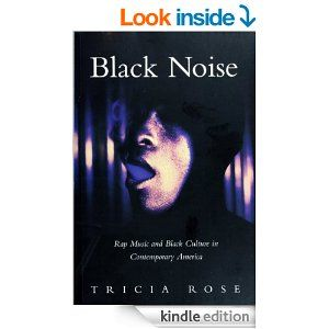 Professor Tricia Rose Black Noise Rap Music Black Culture World Music