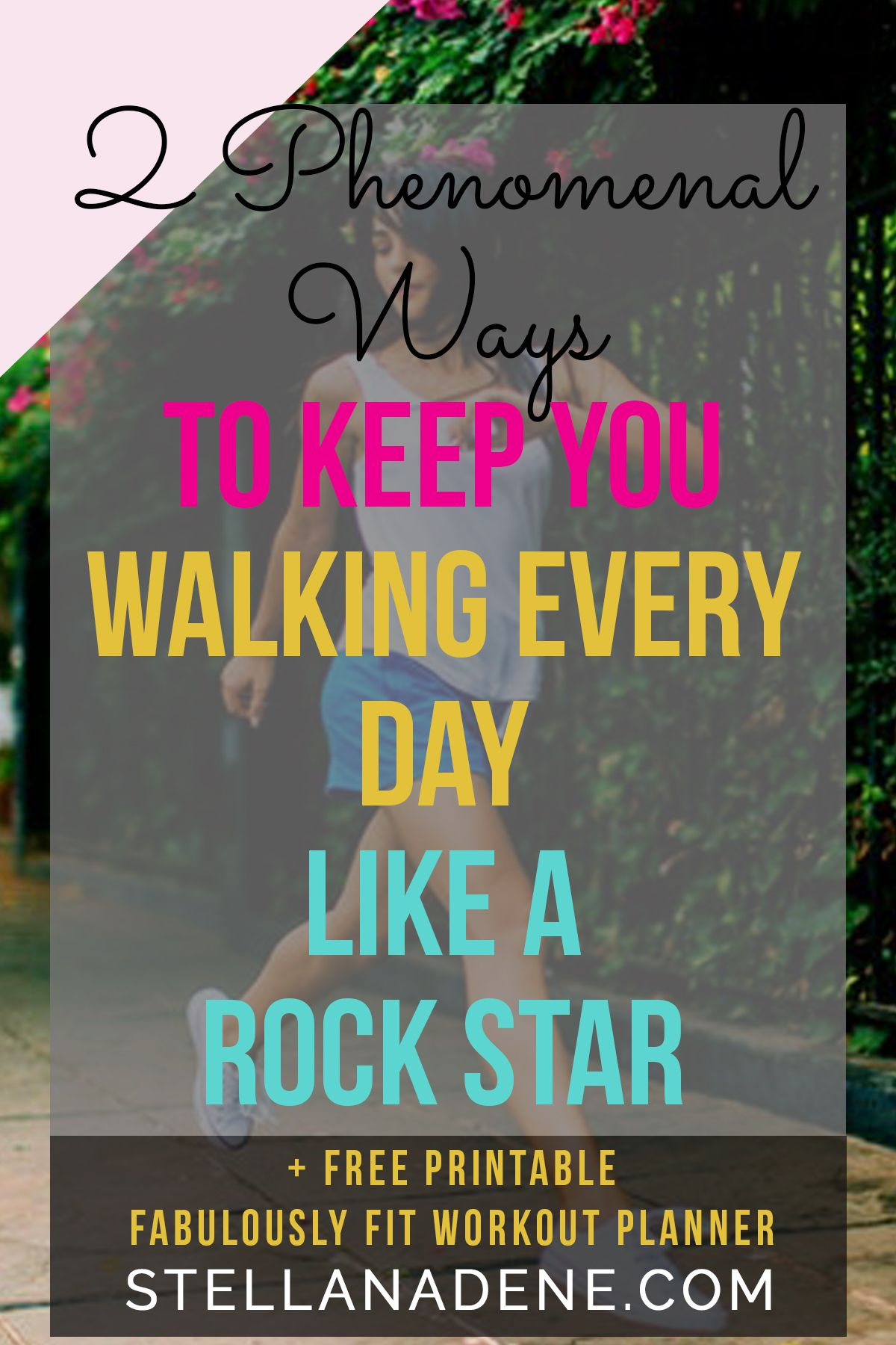 2 ridiculously easy ways to get you walking every day like