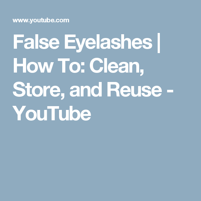 9c61de7524b False Eyelashes | How To: Clean, Store, and Reuse - YouTube ...