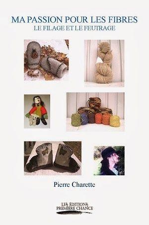 Ma Passion pour les Fibres: le filage et le feutrage livre publié au canada