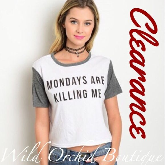 ❤️CLEARANCE❤️MONDAYS T SHIRT Monday's Are Killing Me Tee. 96% Rayon 4% Spandex. Available S-M-L. TTS. Super soft and comfy Tee. LOWEST PRICE UP FRONT CLOSET   Tops Tees - Short Sleeve