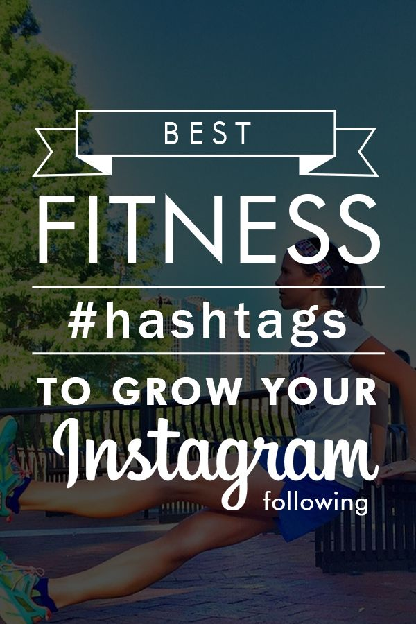 Best Fitness Instagram Hashtags to Grow Your Following ...