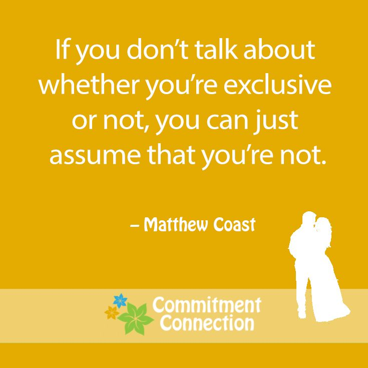 If you don't talk about whether you're exclusive or not, you can just assume that you're not.
