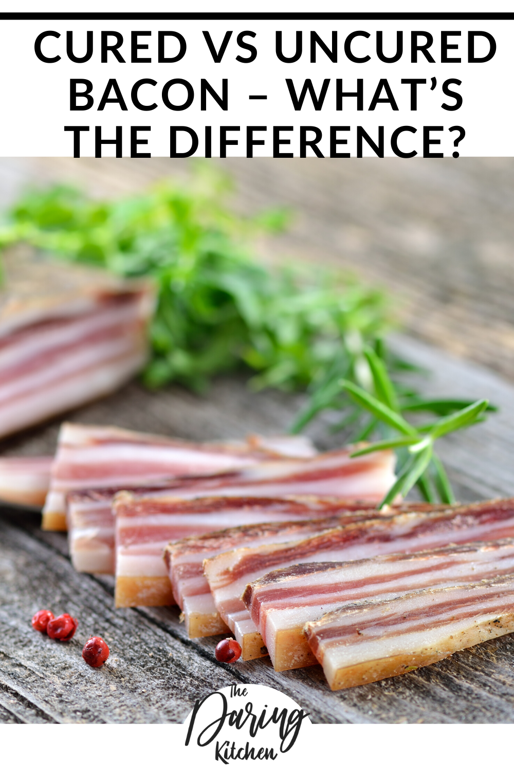 What Is The Difference Between Cured And Uncured Meat : difference, between, cured, uncured, Cured, Uncured, Bacon, What's, Difference?, Daring, Kitchen, Bacon,, Vegan, Summer, Recipes,, Family, Meals