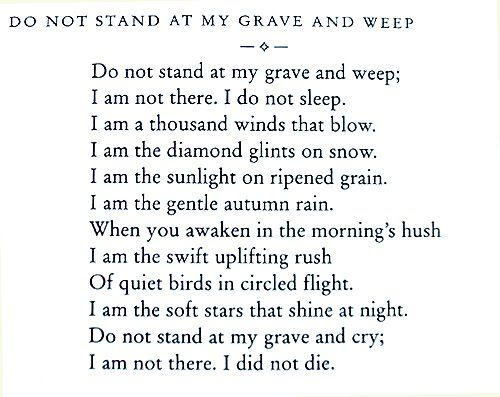 Do Not Stand At My Grave And Weep With Images Words Quotes To