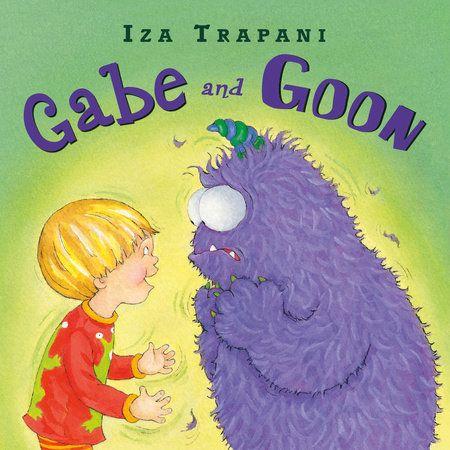 Gabe and Goon by Iza Trapani (Charlesbridge, July 2016)