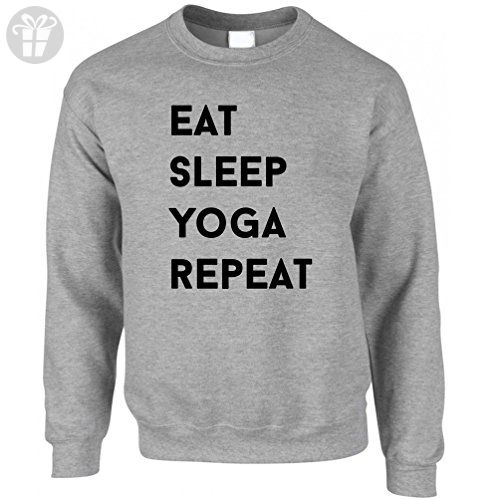 Eat Sleep Yoga Repeat Hobby Fitness Active Keep Fit Stretch Tone Breathe Chakra Meditate Relax Sweatshirt Jumper Cool Funny Gift Present Unisex Fit (*Amazon Partner-Link)