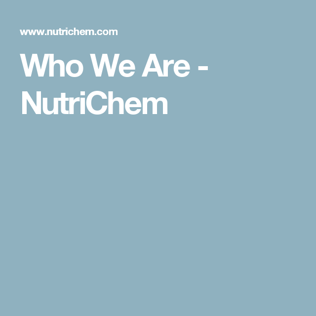 Who We Are - NutriChem