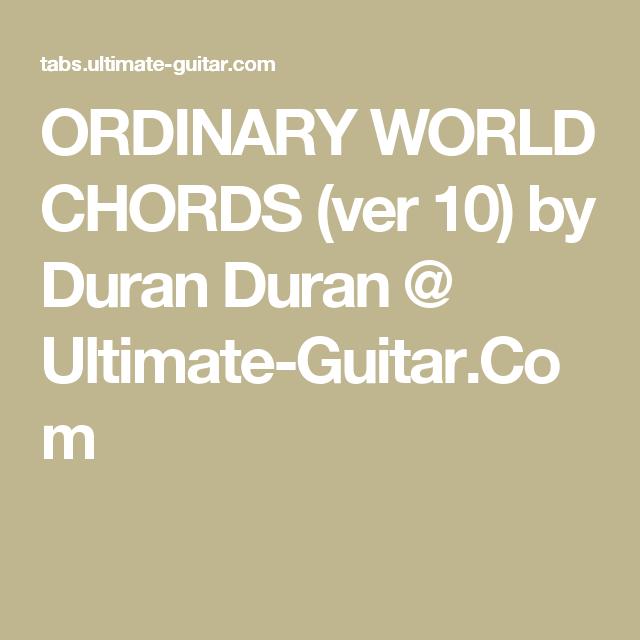 ORDINARY WORLD CHORDS (ver 10) by Duran Duran @ Ultimate-Guitar.Com ...