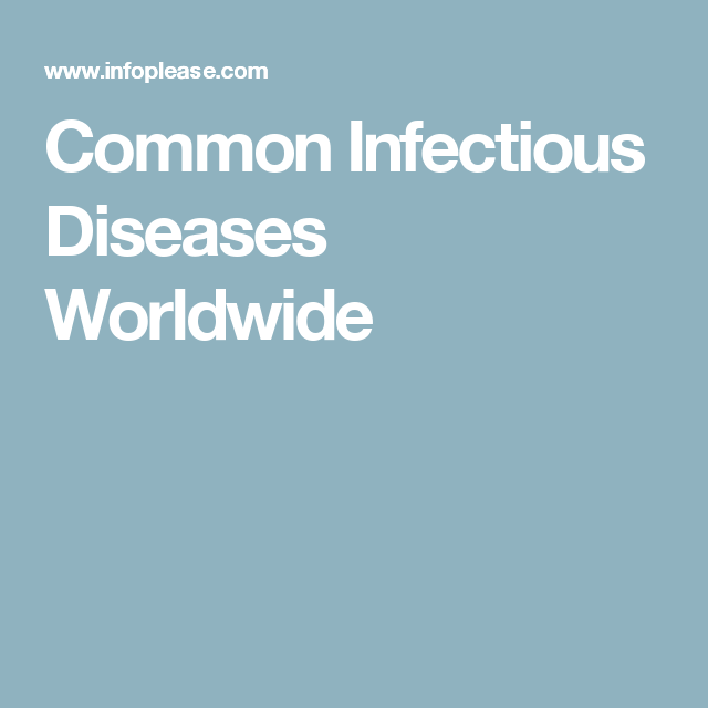 Common Infectious Diseases Worldwide | Infectious disease ...