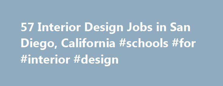 57 Interior Design Jobs In San Diego California Schools For