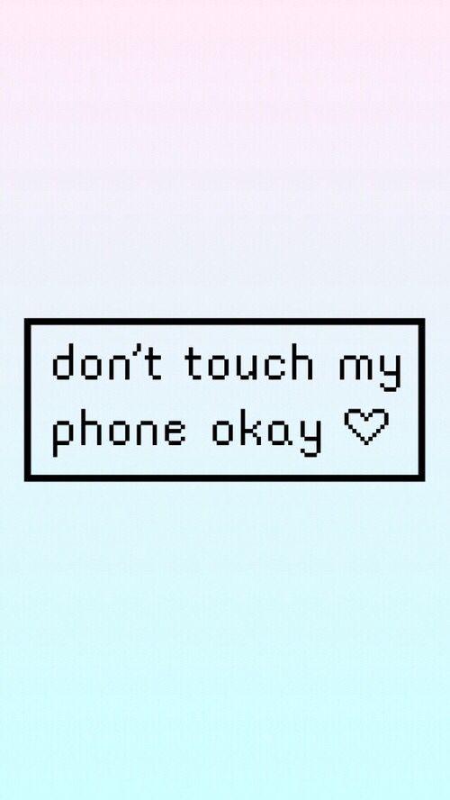 Dont Touch My Phone Wallpaper Telefono Sfondi Carini Sfondi