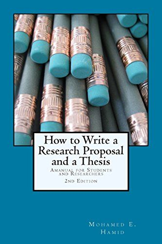 How to Write a Research Proposal and Thesis A Manual for Students