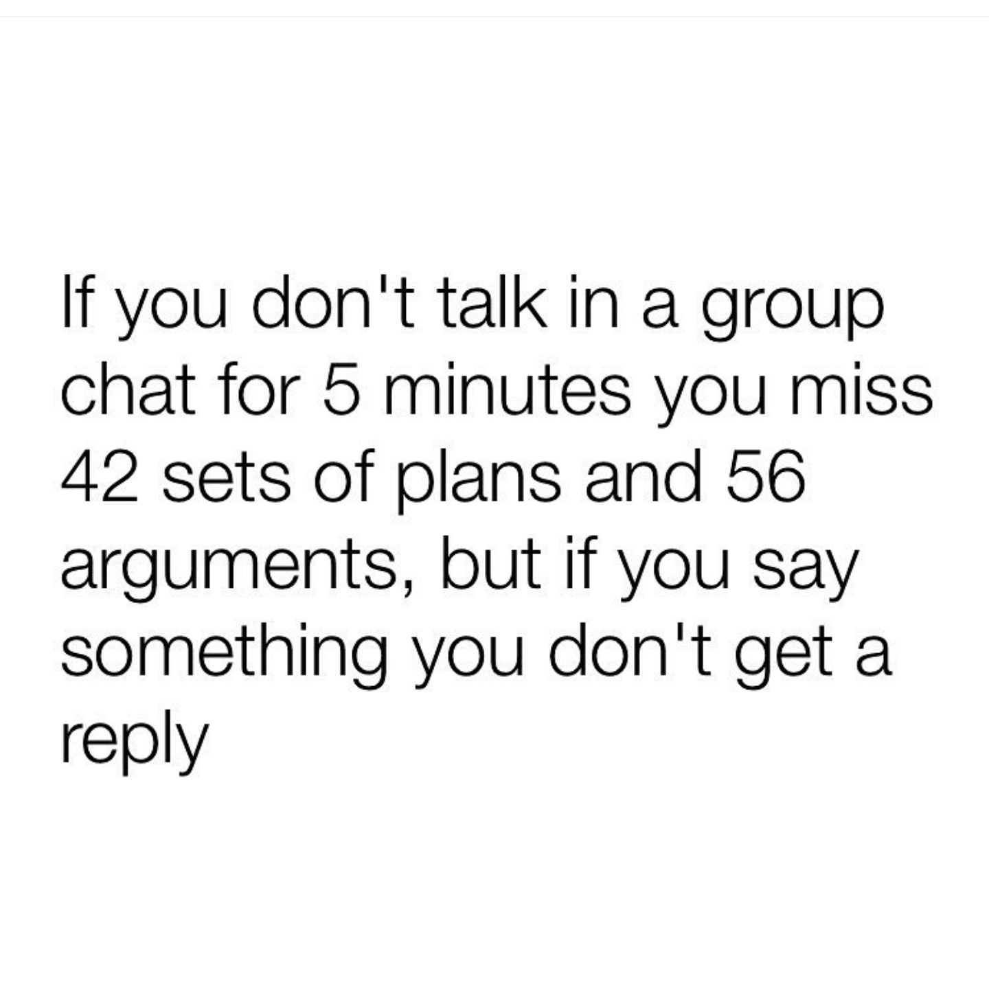 If You Don T Talk In A Group Chat For 5 Minutes Mom Humor Friends Funny Relatable Post