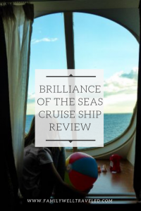A Review of Royal Caribbean's Brilliance of the Seas A Review of Royal Caribbean's Brilliance of the Seas - Family Well Traveled #RoyalCaribbean #Cruise #Ship #BrillianceoftheSeas