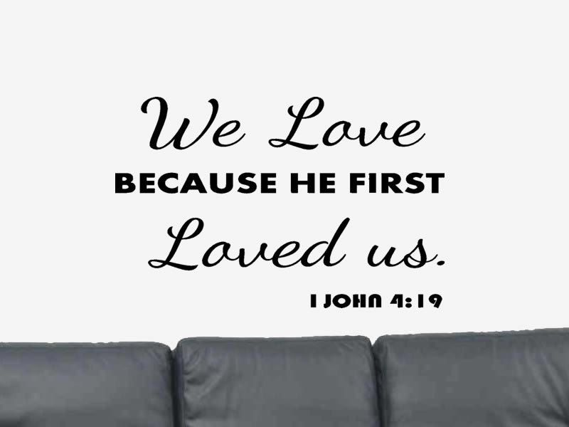 Love Bible Quotes We Love.bible Verse Quote I John 419 Vinyl Wall Art Decal