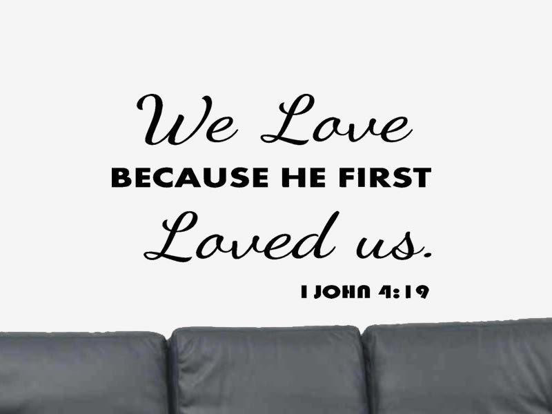 We Love Bible Verse Quote I John  Vinyl Wall Art Decal Sticker
